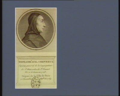 Dom, Amb.e Aug. Chevreux superieur général de la congrégation de St Maur, ordre de St Benoist né à Orleans en 1728 député de la ville de Paris à l'Assemblée nat.le de 1789 : [estampe]