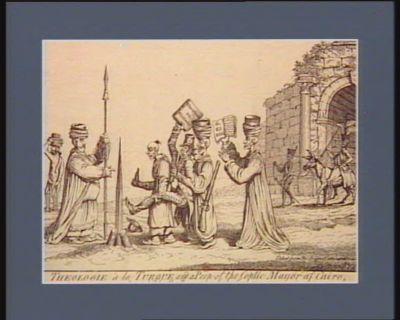 Theologie à la turque and A Peep of the Coptic mayor of Cairo preceded by the procureur de la Commune [estampe]