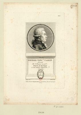 Pierre Vinc.t Varin avocat né à Rennes en 1753 député de Bretagne a l'Assemblée nationale de 1789 elu secrétaire en d.bre 1790 : [estampe]