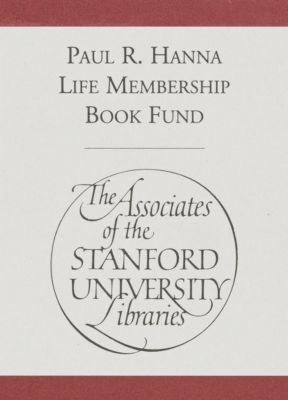 Paul R. Hanna Life Membership Book Fund : Associates of the Stanford University Libraries