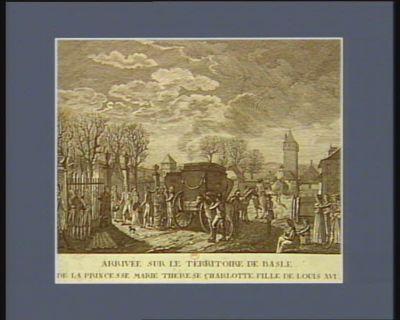 Arrivée sur le territoire de Basle de la princesse <em>Marie</em> Therese Charlotte, fille de <em>Louis</em> <em>XVI</em> le soir du 26 décembre <em>1795</em> pour être échangée contre les députés & ministres français prisonniers en Autriche : [estampe]