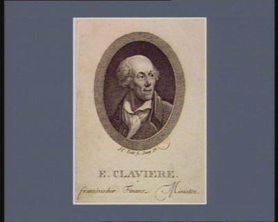 <em>E</em>. Claviere französischer Finanz Minister. 1793 : [estampe]