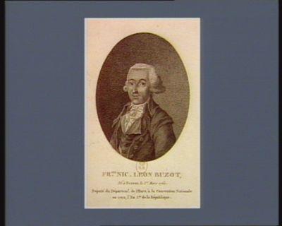 Fr.ois Nic. Leon Buzot né à Evreux le 1.er mars 1760 : député du départemt de l'Eure, à la Convention nationale en 1792, l'an 1.er de la République : [estampe]