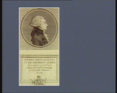 Pierre Rene Auguste c.te de Bremont d'Ars né à Saintes le 16 dec.bre 1759 député de la séné.ssée de Saintonge à l'Assemblée nationale de 1789 : [estampe]