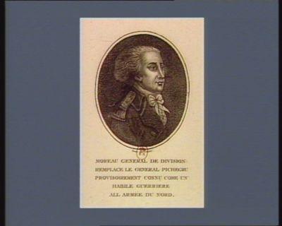 Moreau general de division remplace le general Pichegru provisoirement connu come un habile guerriere all armée du nord : [estampe]