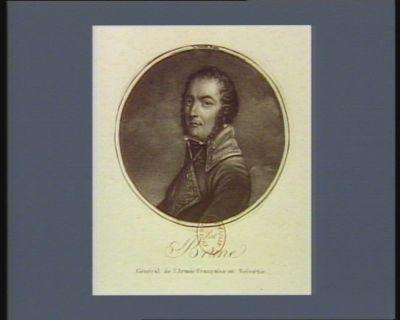 Brune général de l'armée française en Belvétie [sic] [estampe]