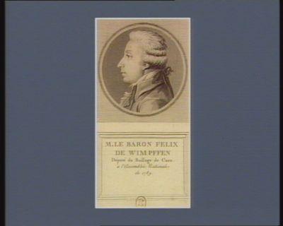 M. le baron Felix de Wimpffen député du baillage de Caen à l'Assemblée nationale de 1789 : [estampe]
