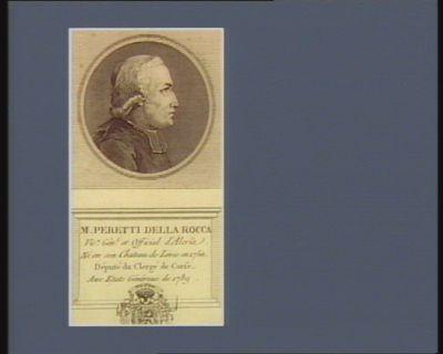 M. Peretti della Rocca vic.e gén.l et official d'Alesia né en son chateau de Levie en 1750 député du clergé de Corse aux Etats généraux de 1789 : [estampe]