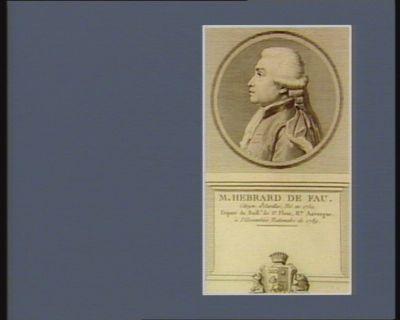 M. Hebrard de Fau citoyen d'Aurillac, né en 1750. Député du baill. de St Flour, H.te Auvergne à l'Assemblée nationale de 1789 : [estampe]