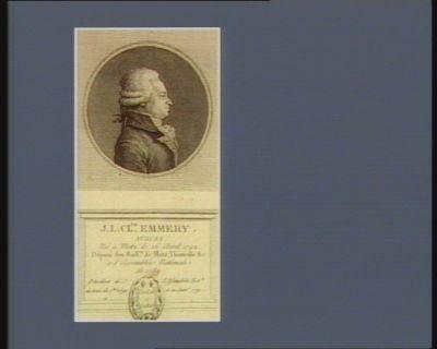 J. L. Cl.de Emmery. Avocat né a Metz le 26 avril 1742 député des baill. es de Metz, Thionville &c à l'Assemblée nationale de 1789 president de l'Assemblée nat.le au mois de 7.bre 1790 et en janv.r 1791 : [estampe]