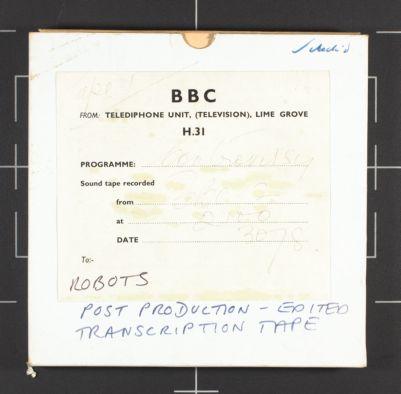 Robots (post production - edited transcription tape, BBC). Part 1