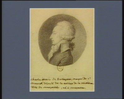 Charles Marie de Barbayrac marquis de St Maurice député de la noblesse de la sénéchaussée de Montpellier né à Montpellier : [dessin]