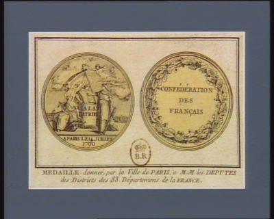 Medaille donnée, par la ville de Paris, à MM. les députés des districts des 83 départemens de la France [estampe]