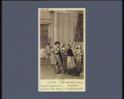 Le  Roi. A quels dangers vous exposiez votre Roi ! L'archeveque de Paris. La religion parloit act. IV scene VIII : [estampe]