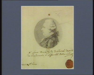 M. Louis Marie Gille Dublaisel député du Boulonnois à l'Assemblée nationale , croix de St Louis : [dessin]