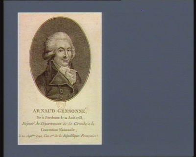 Arnaud Gensonné, né à Bordeaux, le 10 août 1758 député du département de la Gironde à la Convention nationale ; le 20 sept.bre 1792, l'an 1.er de la République française : [estampe]