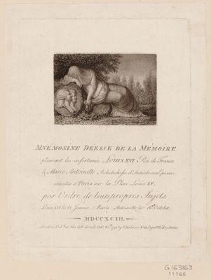 Mnémosine déesse de la mémoire, pleurant les infortunés Louis XVI Roi de France & Marie Antoinette Archiduchesse d'Autriche son épouse, exécutés à Paris sur la Place Louis XV, par ordre de leurs propres sujets [estampe]