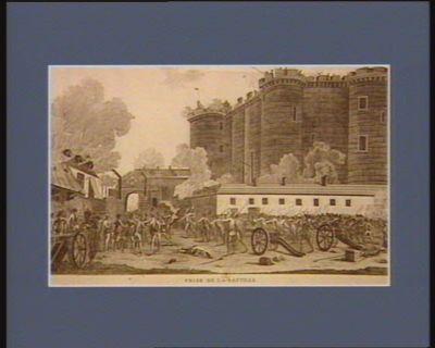 Prise de la Bastille cette forteresse qui avoit scu resister au Grand Condé, fut attaquée le 14 juillet 1789 et emportée en moins de 4 heures, le succes fut du a la bravoure des cytoiens réunis aux Gardes françaises... : [estampe]