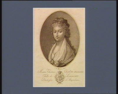 Marie Therese Charlotte Madame, fille de Louis XVI duchesse d'Angoulême [estampe]
