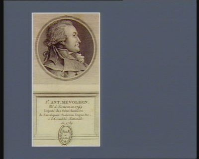 J.n Ant. Mevolhon né <em>à</em> Sisteron en 1749 député des sénéchaussées de Forcalquier, Sisteron, Digne &c <em>à</em> l'Assemblée nationale de 1789 : [estampe]