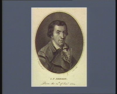 J.P. Brissot born <em>the</em> 14th of Jan.y 1754. Deputy of <em>the</em> Department of Paris in <em>the</em> first Legislature, suffered by <em>guillotine</em>, on <em>the</em> 31st of October 1793 : [estampe]