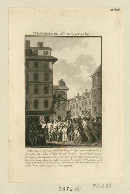 Événement du 23 juillet 1789 Foulon après avoir été arrêté au village de Viry dans une maison de Mr de Sartine fut conduit à l'Hôtel de Ville de Paris : déjà le Comité nom[m]ait des juges pour instruire son procès... : [estampe]