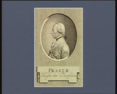Franz <em>II</em> Kaiser der Deutschen [estampe]