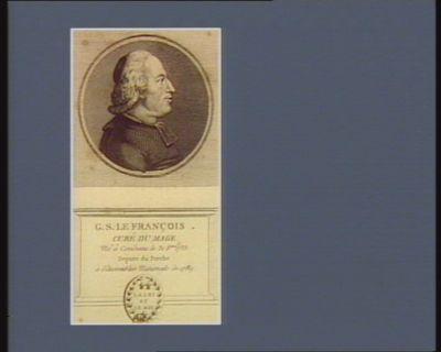G.S. Le François curé du Mage né à Condeau le 31 8.bre 1733 député du Perche à l'Assemblée nationale de 1789 : [estampe]