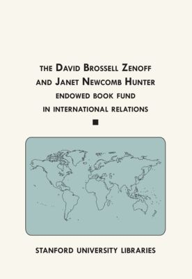 The David Brossell Zenoff and Janet Newcomb Hunter Endowed Book Fund in International Relations