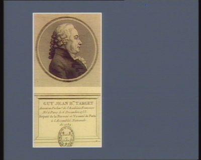 Guy Jean B.te Target avocat au Parlem.t de l'Académie françoise né à Paris le 6 décembre 1733 député de la prevoté et vicomté de Paris à l'Assemblée nationale de 1789 : [estampe]