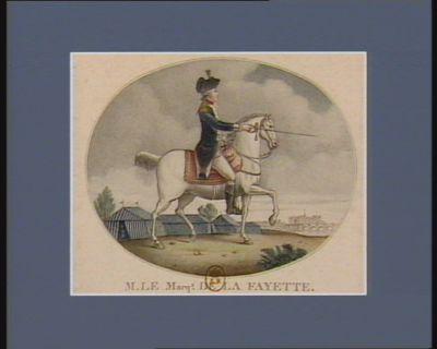 M. le marq.s de La Fayette ce héros, cher à tous, et de tous respecté, Sait par une active prudence, Nous conserver la liberté, Que Paris en un jour à conquis à la France : [estampe]