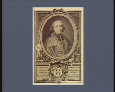 Ant.e Éléon.e Leon le Clerc de Juigné de Neuchatelle archevêque de Paris duc de St Cloud pair de France né à Paris en 1728. Nommé à l'Archevêché le 23 decembre 1781 : [estampe]