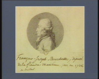 François-Joseph Bouchette député de la Flandre maritime né en 1736, de Bailleul : [dessin]