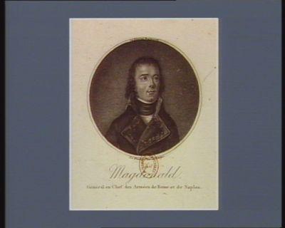 Magdonald [sic] général en chef des armées de Rome et de Naples : [estampe]