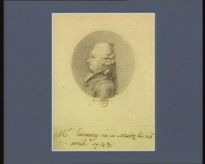 M. Emmery né à Metz le 26 avril 1743 : [dessin]