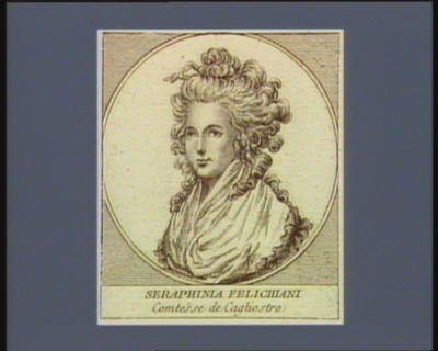 Seraphina Felichiani comtesse de Cagliostro [estampe]