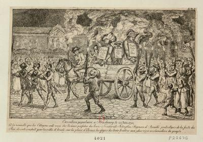 <em>Execution</em> populaire a Strasbourg le 25 juin 1791 à la nouvelle que les citoyens onts reçu des trâmes perfides des trois scelerats Klinglin Heyman et Bouillé protecteurs de la fuite du roi ils ont conduit par la ville et brulé sur la place d'Armes les efigies des trois traitres aux plus vives acclamation du peuple : [estampe]