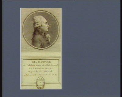 M. Dubois pr.reur du Roi et maire de Chatellerault né à Mirebeau en 1742 député de Chatellerault à l'Assemblée nationale de 1789 : [estampe]