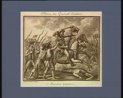 Mort du général Joubert marchez toujours, an 7 : [estampe]