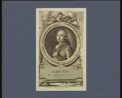 Luigi XVI nato a di 23 Agosto 1754 [estampe]