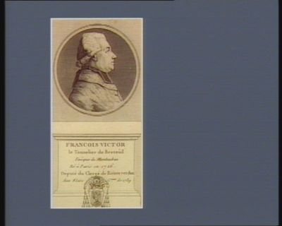 François Victor Le Tonnelier de Breteûil evêque de Montauban né à Paris en 1726 député du clergé de Riviere Verdun aux Etats g.raux de 1789 : [estampe]
