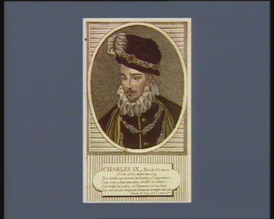 Charles IX , Roi de France né en 1550, mort en 1574 : [estampe]