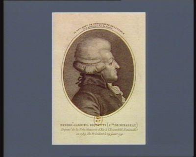 Honoré Gabriel Riquetti (c.te de Mirabeau) député de la sénéchaussée d'Aix <em>à</em> l'Assemblée nationale en 1789, élu président le 29 janv. 1791 : [estampe]
