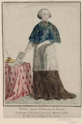 Etienne Charles Delomenie de Brienne, Archeveque de Toulouse principale ministre d'Etat et chef du Conseil Royal des Finances [estampe]