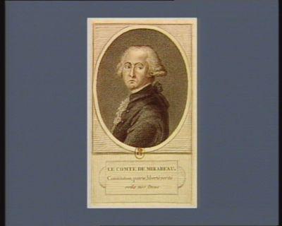 Le  Comte de Mirabeau Constitution, patrie, liberté, vérité, voilà nos dieux : [estampe]
