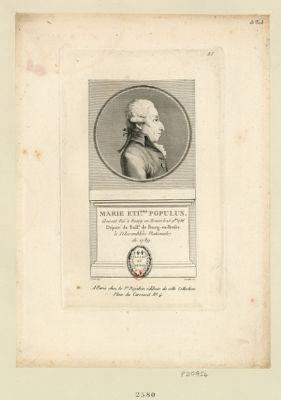 Marie Eti.nne Populus Avocat Né à Bourg en Bresse le 25 9.bre 1736 Député du Baill.e de Bourg-en-Bresse à l'Assemblée Nationale de 1789 : [estampe]