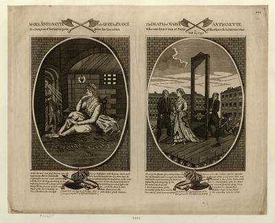 Maria Antionette [sic] late Queen of France in <em>a</em> dungeon of the Conciergerie before her execution The Death of Maria Antionette who was executed at Paris at the Place de la Révolution Oct. 16th, 1793 : [estampe]