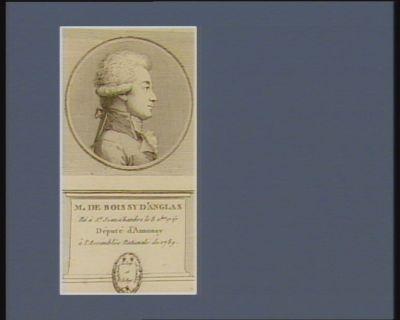M. de Boissy d'Anglas né à St Jean-Chambre le 8 sc.bre 1757 député d'Annonay à l'Assemblée nationale de 1789 : [estampe]