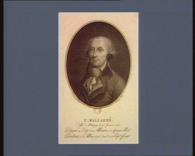 F. Mallarmé, né à Nancy le 25 fevrier 1755 député du dép.t de la Meurte à la Conven.ion nat.le président le 31 mai 1793 l'an 1.er de la Rép.que franc.se : [estampe]