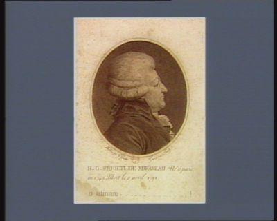 H.G. Riqueti de Mirabeau. Né <em>à</em> paris en 1742 [i.e. 1749], Mort le 2 avril 1791, o utinam.... ! [estampe]